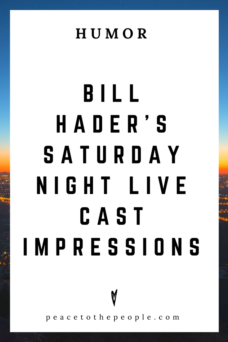 Bill Hader's Saturday Night Live Cast Impressions • Comedy • Culture • Hilarious •  LOL • Funny Videos  • Peace to the People