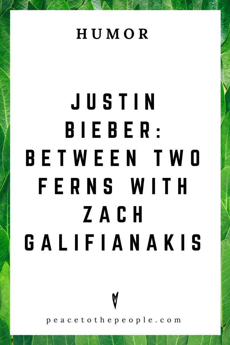 Justin Bieber • Between Two Ferns with Zach Galifianakis • Comedy • Culture • Hilarious •  LOL • Funny Videos  • Peace to the People