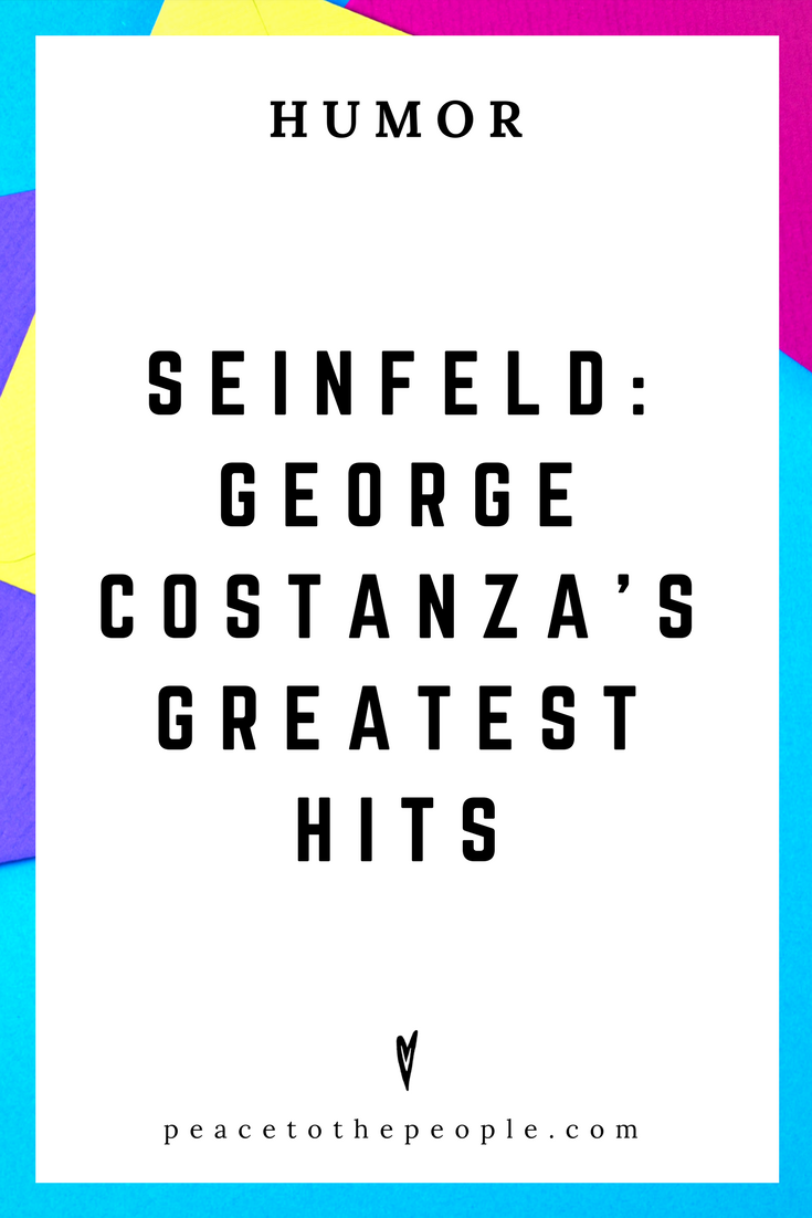 Seinfeld • George Costanza's Greatest Hits • Comedy • Culture • Hilarious •  LOL • Funny Videos  • Peace to the People