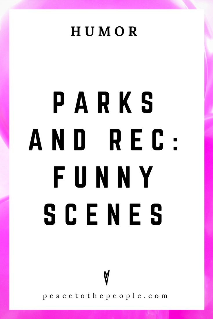 Parks and Rec • Funny Scenes • Comedy • Culture • Hilarious •  LOL • Funny Videos  • Peace to the People