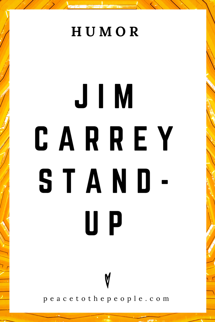 Jim Carrey Stand-Up • Comedy • Culture • Hilarious •  LOL • Funny Videos  • Peace to the People