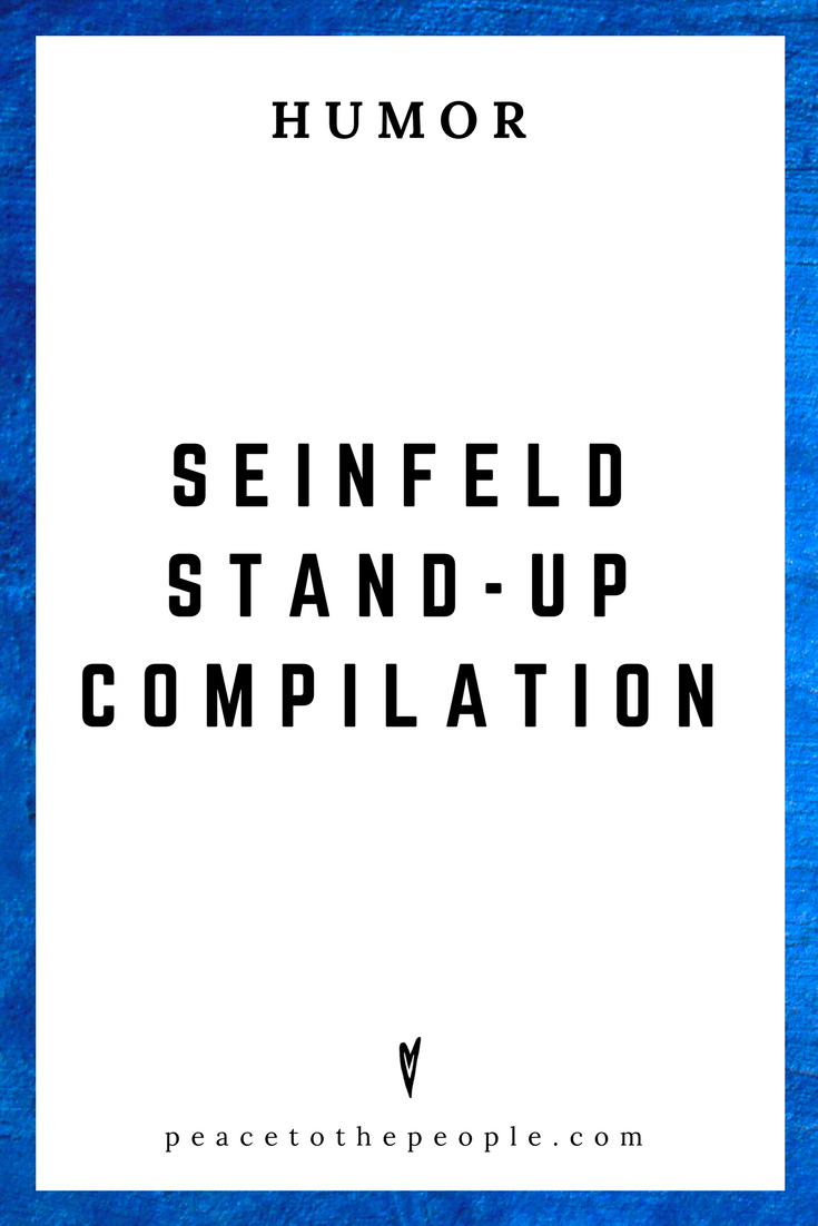 Seinfeld Stand-Up Compilation • Comedy • Culture • Hilarious •  LOL • Funny Videos  • Peace to the People