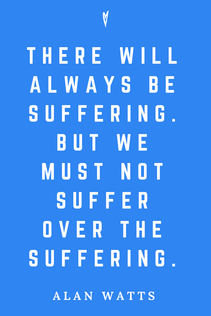 Alan Watts • Top 25 Quotes • Peace to the People • Zen • Mindfulness • Present Moment Awareness • Philosophy • Wisdom • Inspiration • Suffering.png