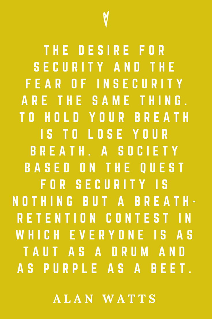 Alan Watts • Top 25 Quotes • Peace to the People • Zen • Mindfulness • Present Moment Awareness • Philosophy • Wisdom • Inspiration • Security.png