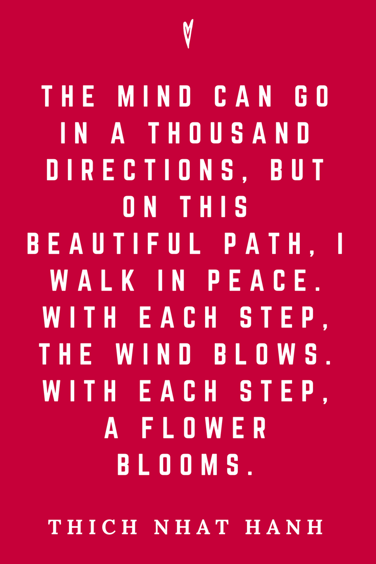 Thich Nhat Hanh • Top 35 Quotes • Peace to the People • Author • Writer • Mindfulness • Meditation • Motivation • Wisdom • Inspiration • Peace Each Step.png