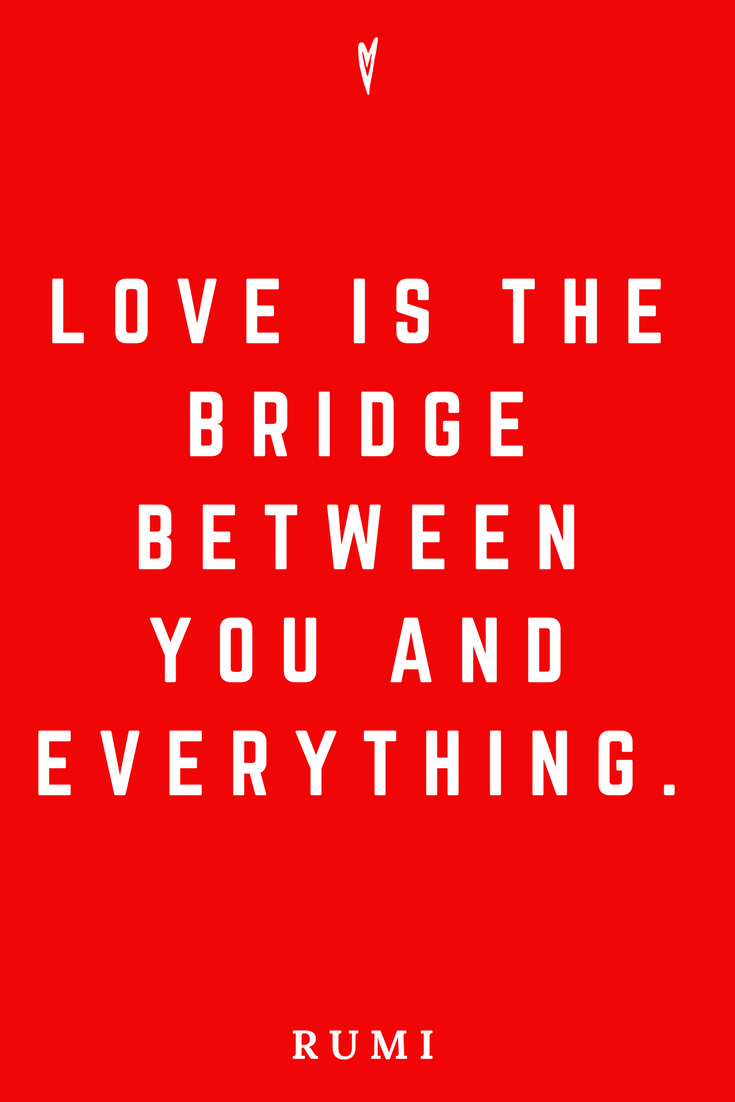 Rumi • Top 25 Quotes • Peace to the People • Spirituality • Poetry • Motivation • Wisdom • Inspiration • Love Bridge.png