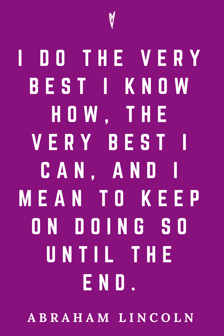 Abraham Lincoln • Top 25 Quotes • Peace to the People • American History • Culture • Motivation • Wisdom • Inspiration • Do Your Best.png