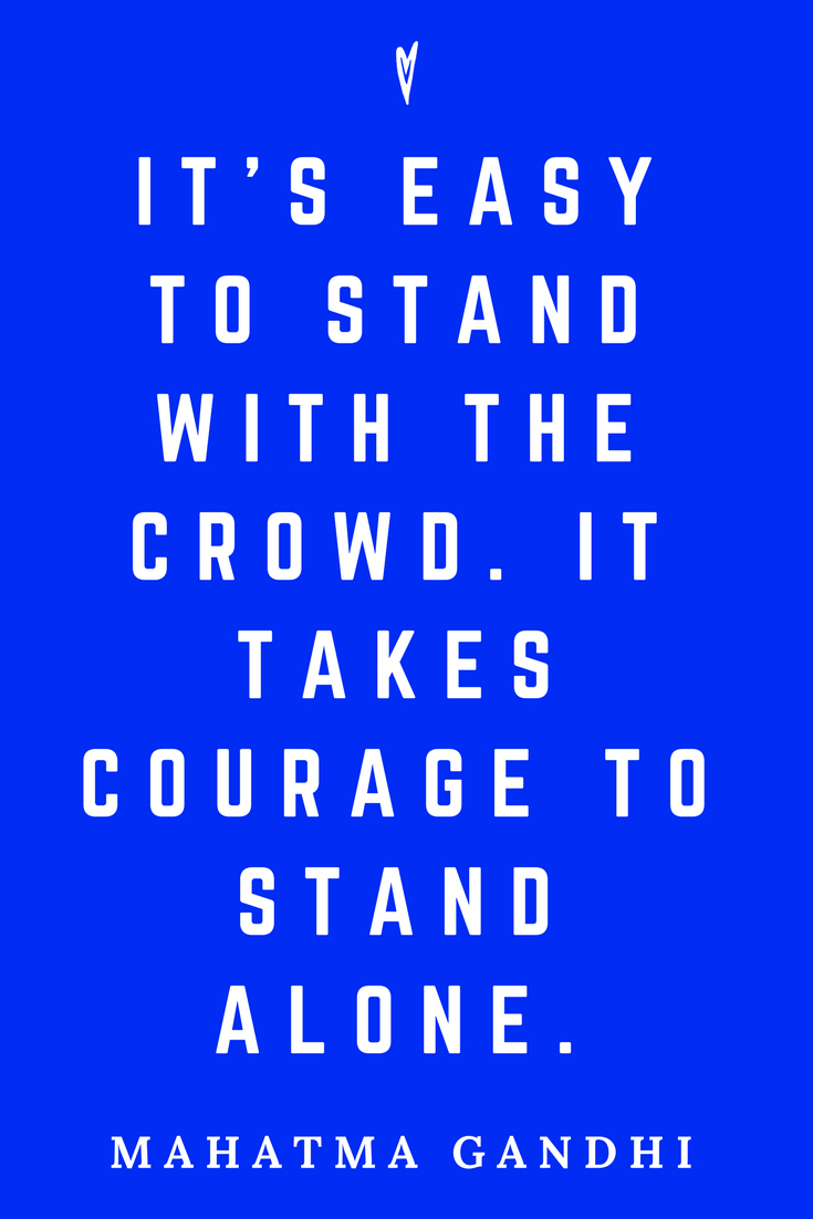 Mahatma Gandhi • Top 25 Quotes • Peace to the People • Columbus, Ohio • Inspiration, Motivation, Blog • Stand Alone.png