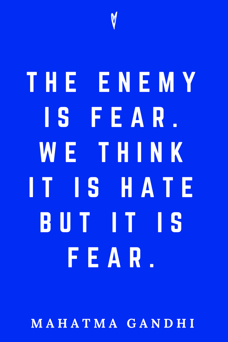 Mahatma Gandhi • Top 25 Quotes • Peace to the People • Columbus, Ohio • Inspiration, Motivation, Blog • Fear.png
