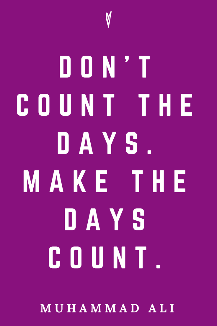 Muhammad Ali • Top 25 Quotes • Peace to the People • Columbus, Ohio • Inspiration, Motivation, Fitness, Resiliency, Strength, Wisdom • Make the Days COUNT.png