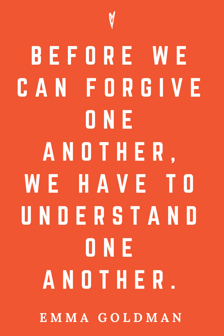 Top 25 Emma Goldman Quotes • Peace to the People • Pinterest • Mindfulness, Motivation, Wisdom • Forgive and Understand.png