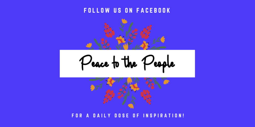 Peace to the People • Daily Inspiration • Quotes of the Day • Motivational • Inspiration • Mindfulness • Follow Us on Facebook!