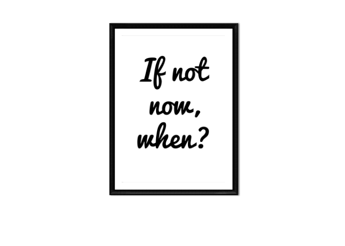 if not now when 16x20 printable digital download home