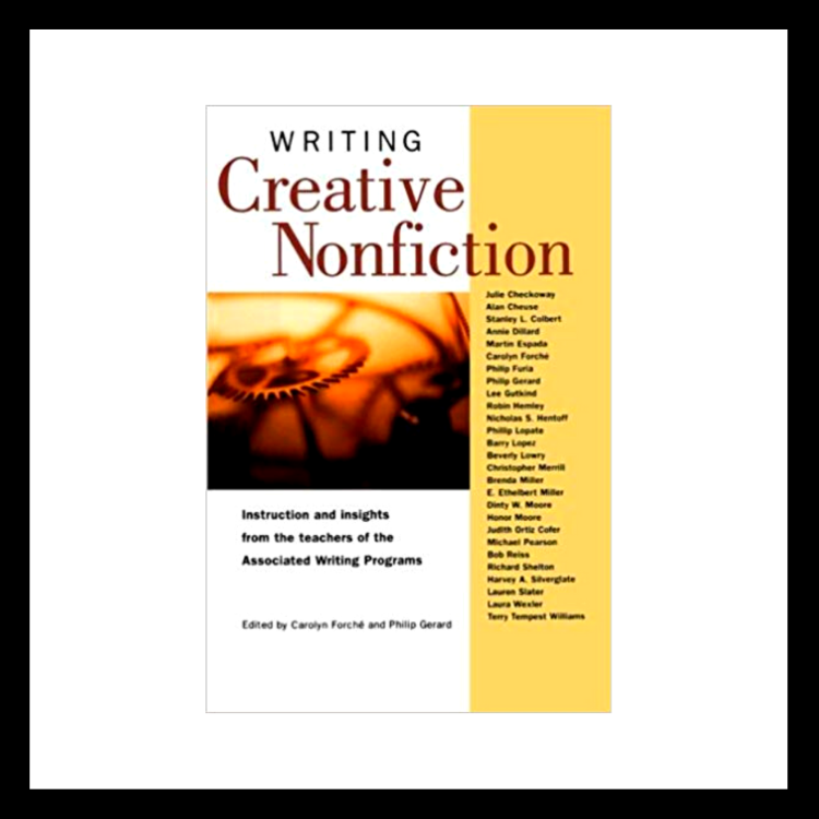 writing creative nonfiction philip gerard Which brings me to philip gerard's the art of creative for more about philip's book to do great reporting and writing to make a work of nonfiction read.