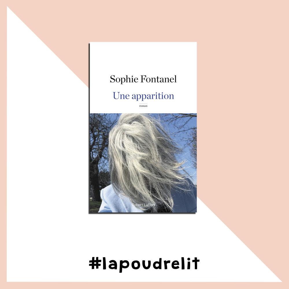 Une apparition           Sophie Fontanel Le jour où Sophie Fontanel, invitée de cet épisode de La Poudre,a pris la décision de cesser de se teindre les cheveux, elle l'a fait comme elle fait toutes choses : en documentant le processus sur Instagram, mais sans oublier d'en relater les moindres détails dans un roman.«Une apparition » raconte tout l'empouvoirement qui se cache là-dedans. Je veux l'acheter sur LesLibraires.fr.