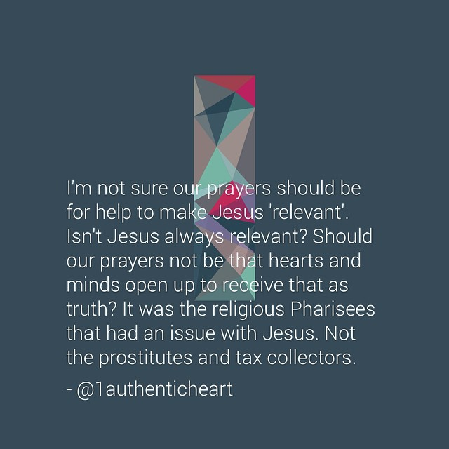 #Jesus is eternally relevant. #Truth #God #Devotional #Quote