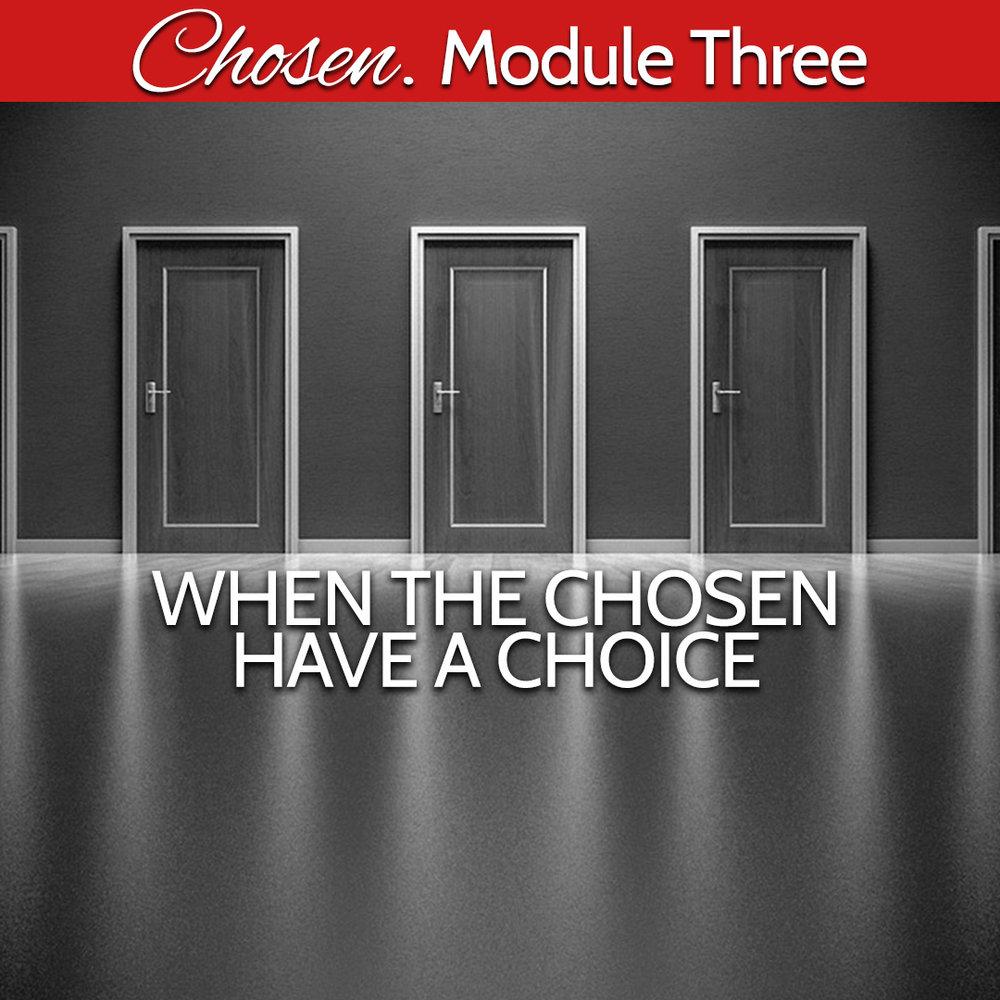 BW Module Three Chosen have a choice.jpg