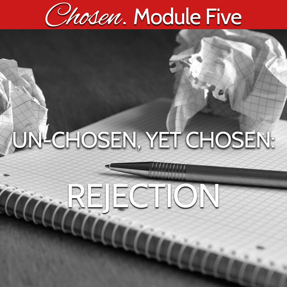 BW Module Five unchosen yet chosen.jpg