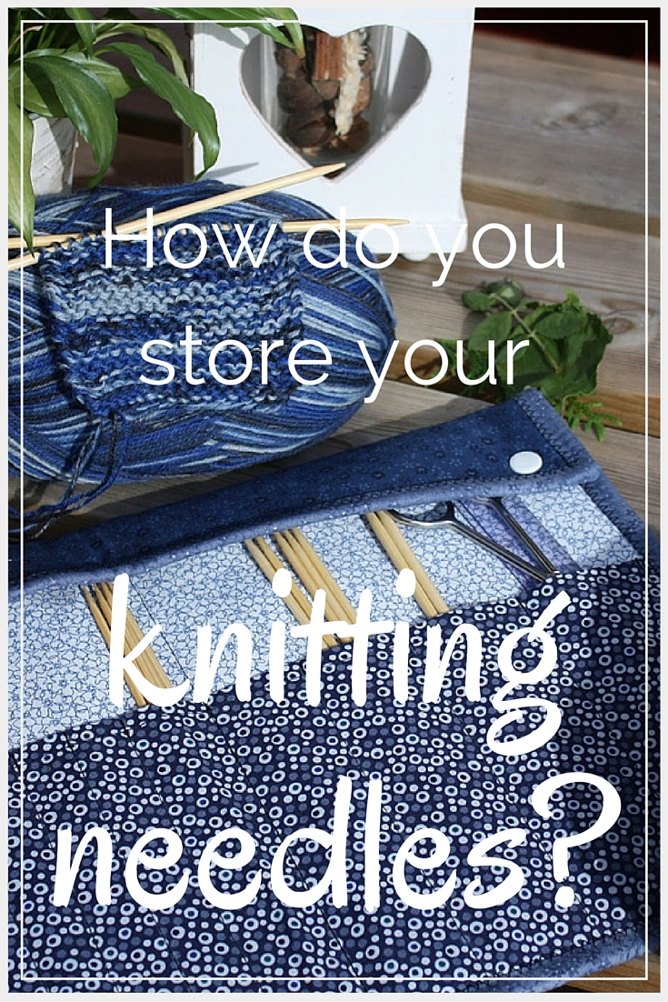How do you store your knitting needles - CollekeCreations.com