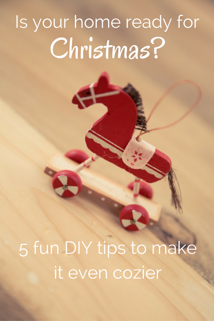 Is your home ready for Christmas - 5 fun DIY tips to make it even cozier - CollekeCreations.com