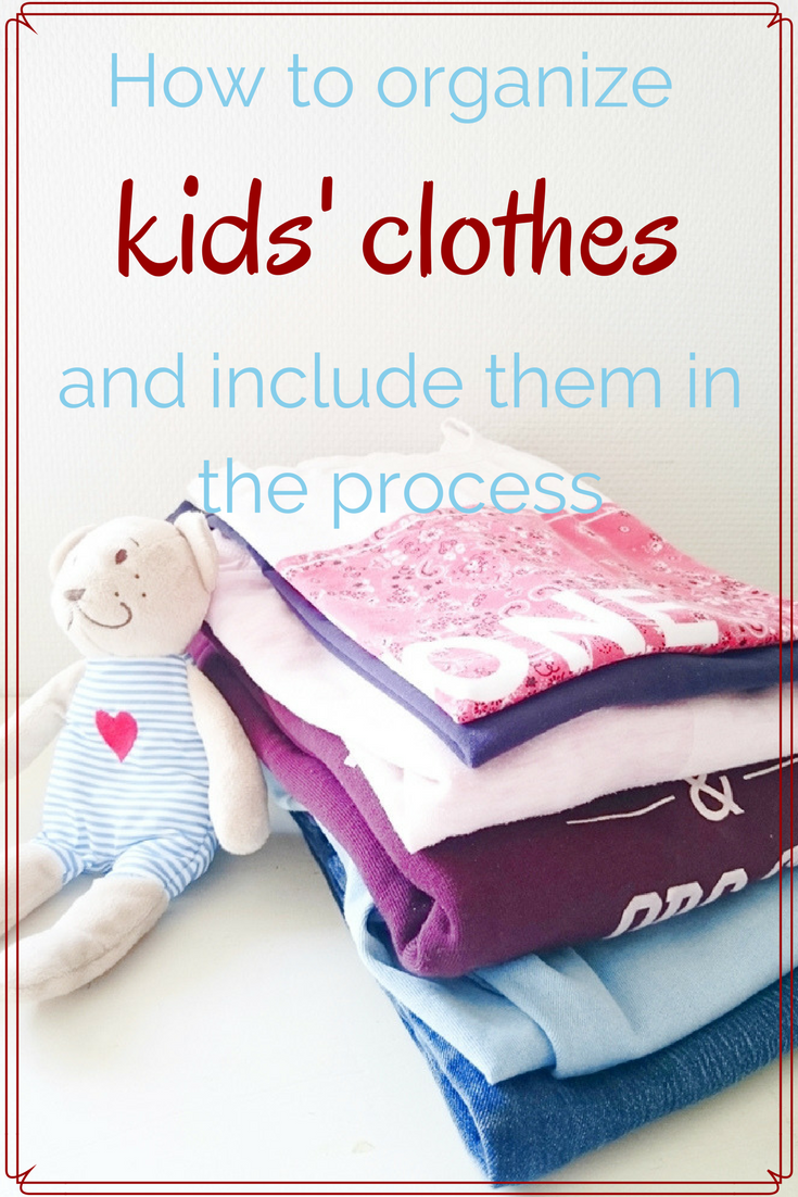 How to organize kids' clothes and include them in the process - Colleke Creations
