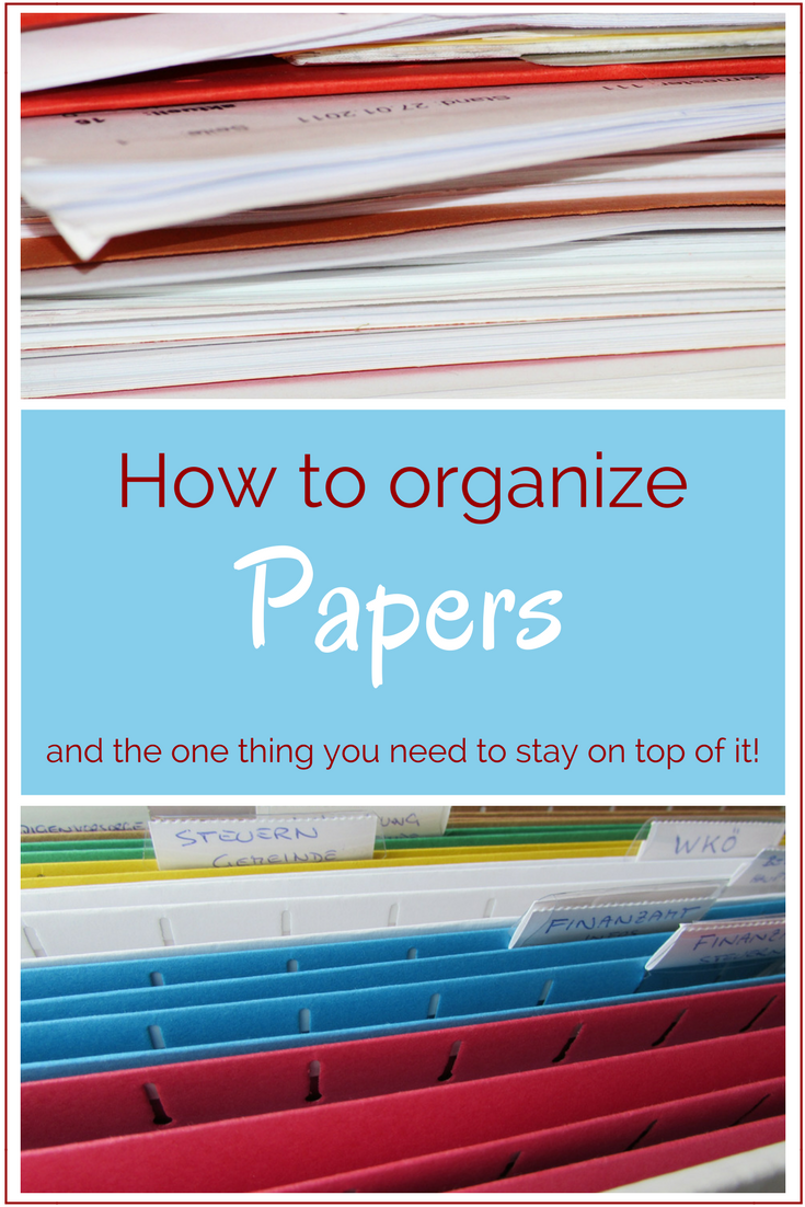 Organize your papers. Having a system is the key to getting, being, and staying organized. Read about that system in this blog post and stay on top of your paperwork!