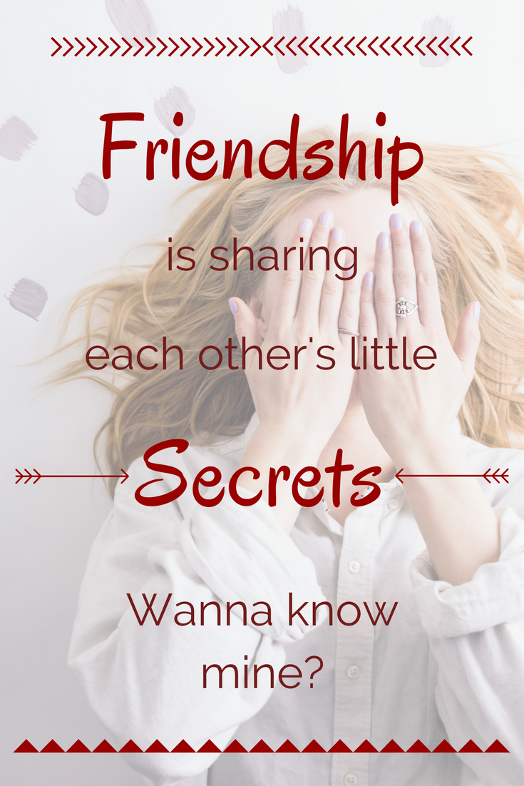 Friendship is sharing each other's little Secrets - Colleke Creations