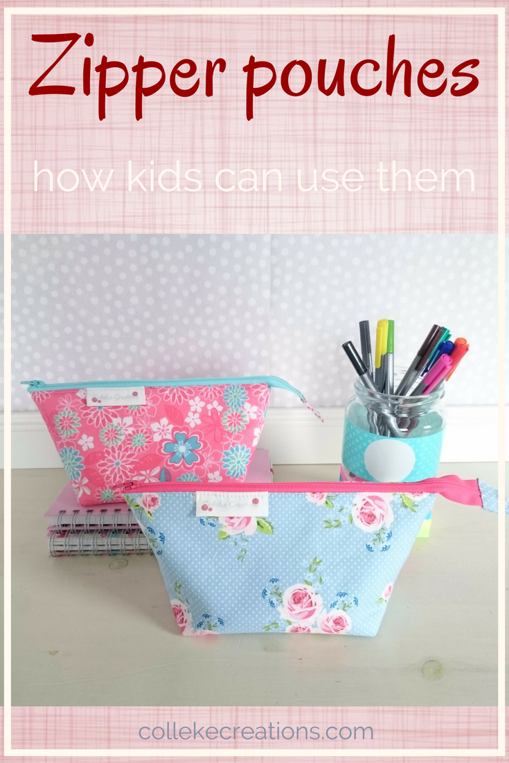 Zipper pouches how kids can use them - Colleke Creations