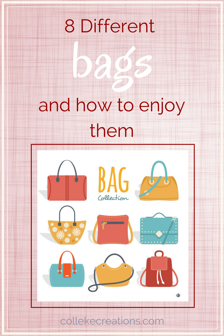 8 Different bags and how to enjoy them - Colleke Creations
