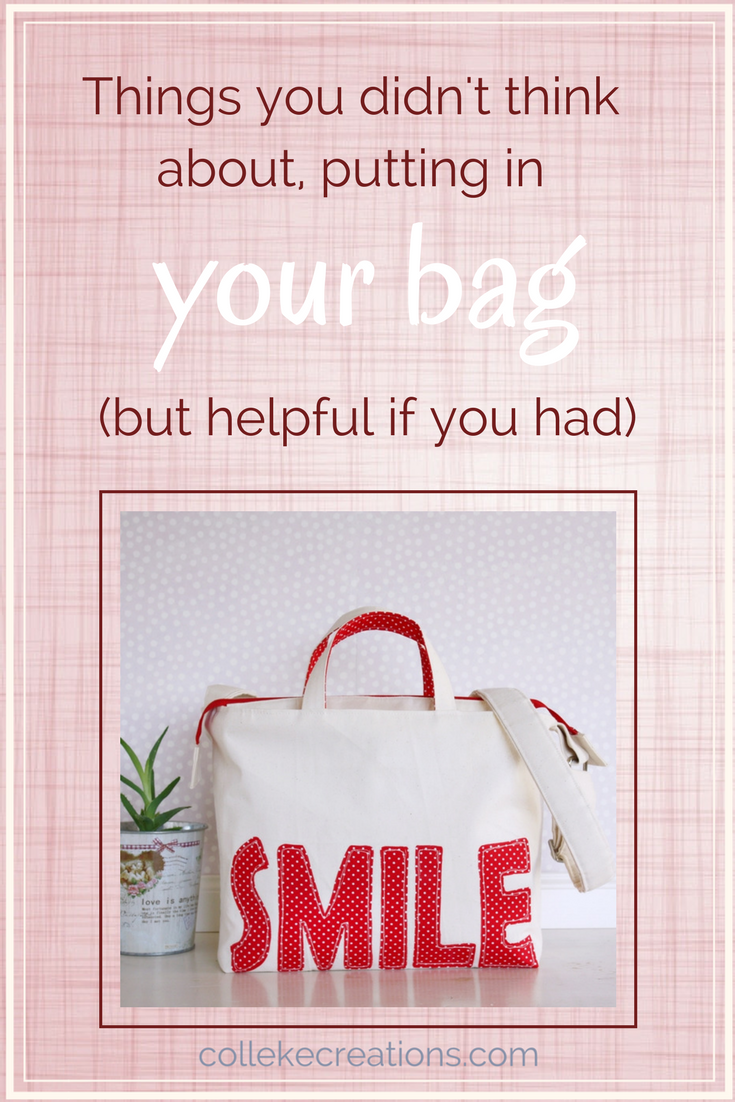 Things you didn't think about putting in your bag (but helpful if you had) - Colleke Creations