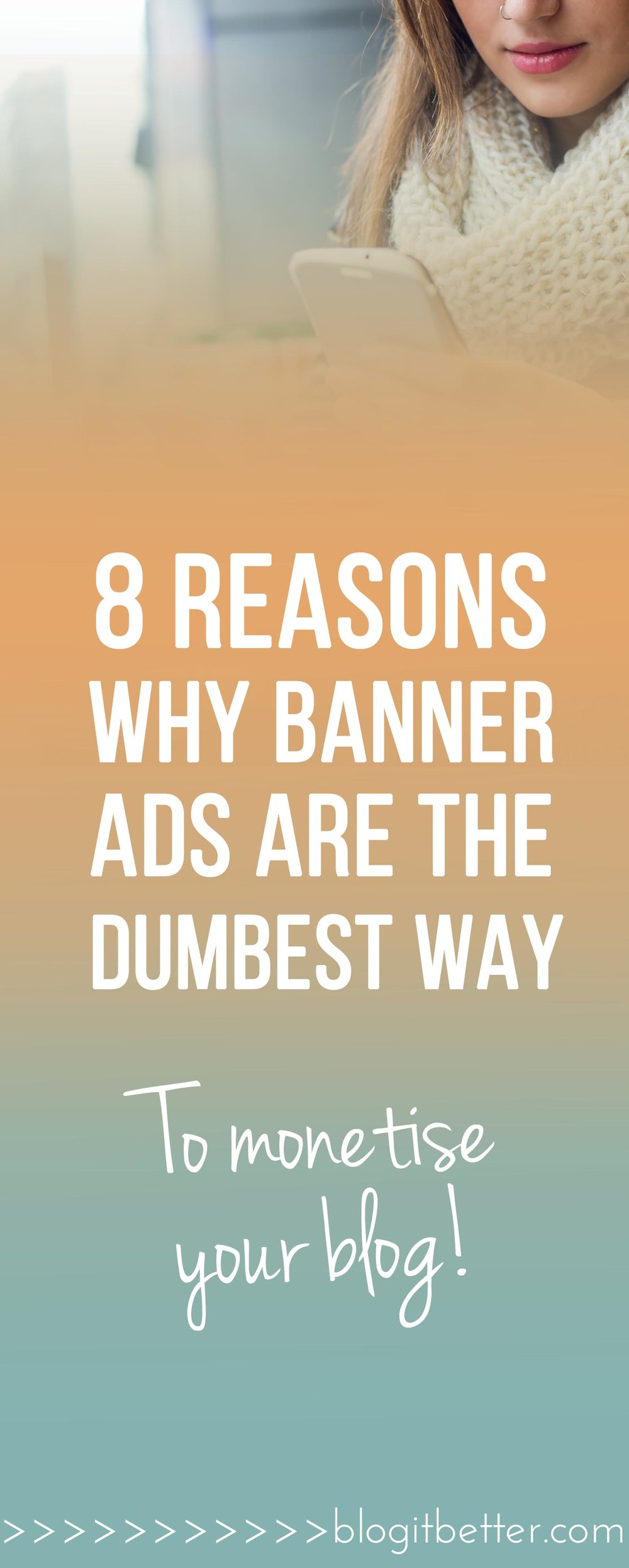 8 Reasons Why Banner Ads Suck for Monetising Your Blog! Blog it Better!