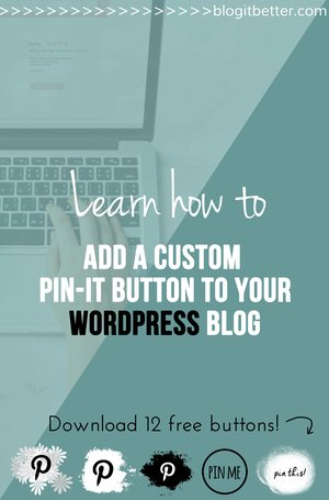 >>FREE Custom Pin-it Buttons<< How to install a custom Pin-it button to Wordpress. Drive Massive Referral Traffic to Your Blog With Pinterest - Blog it Better!