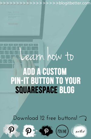 >>FREE Custom Pin-it Buttons<< How to install a custom Pin-it button to Squarespace. Drive Massive Referral Traffic to Your Blog With Pinterest - Blog it Better!