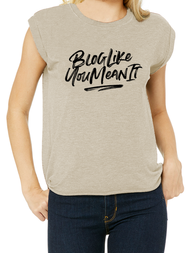 Blog Like You Mean It - Rolled Cuff T-Shirt