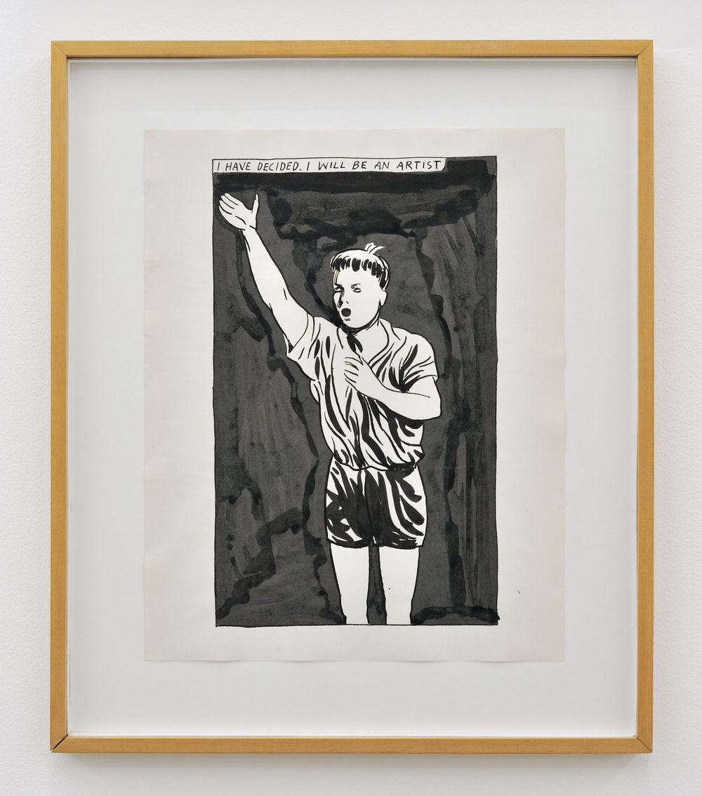 Raymond Pettibon, I HAVE DECIDED. I WILL BE AN ARTIST..., 1986 ink on paper 47 x 39,5 cm - 18 1/2 x 15 1/2 inches (framed)