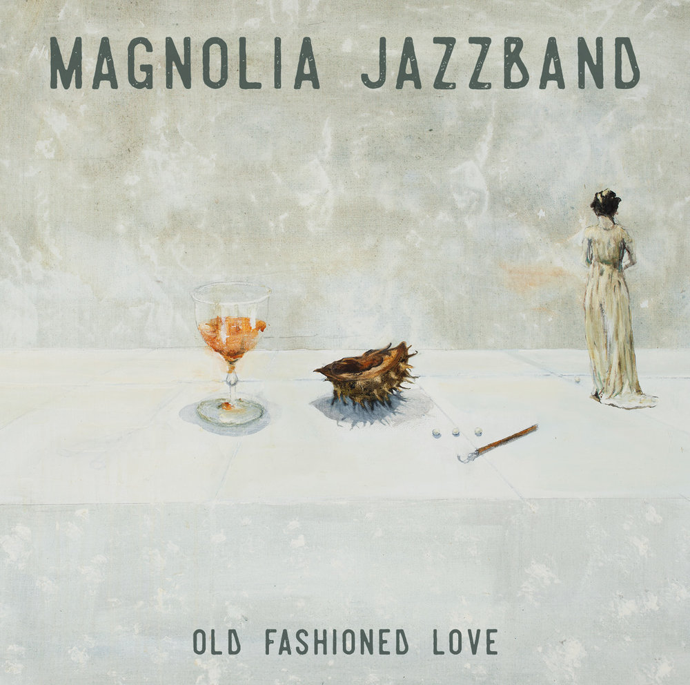 Magnolia Jazzband - Old Fashioned Love.jpg