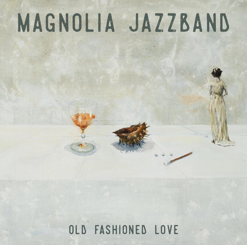 Magnolia Jazzband - Old Fashioned Love.jpg