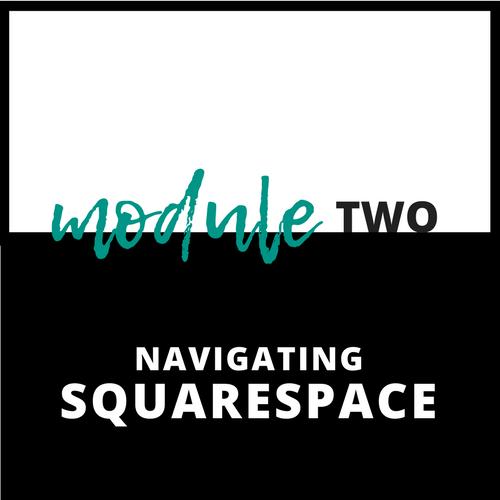 Module Two Navigating Squarespace