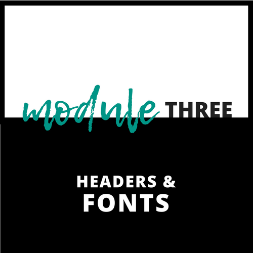 Module Three Fonts and Headers