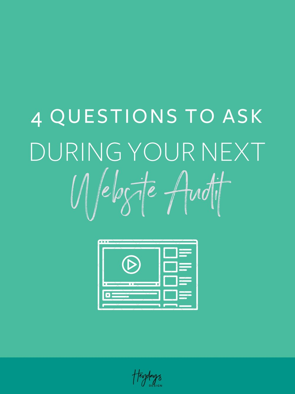 4 Questions to Ask Yourself During a Website Audit l Heydays Design