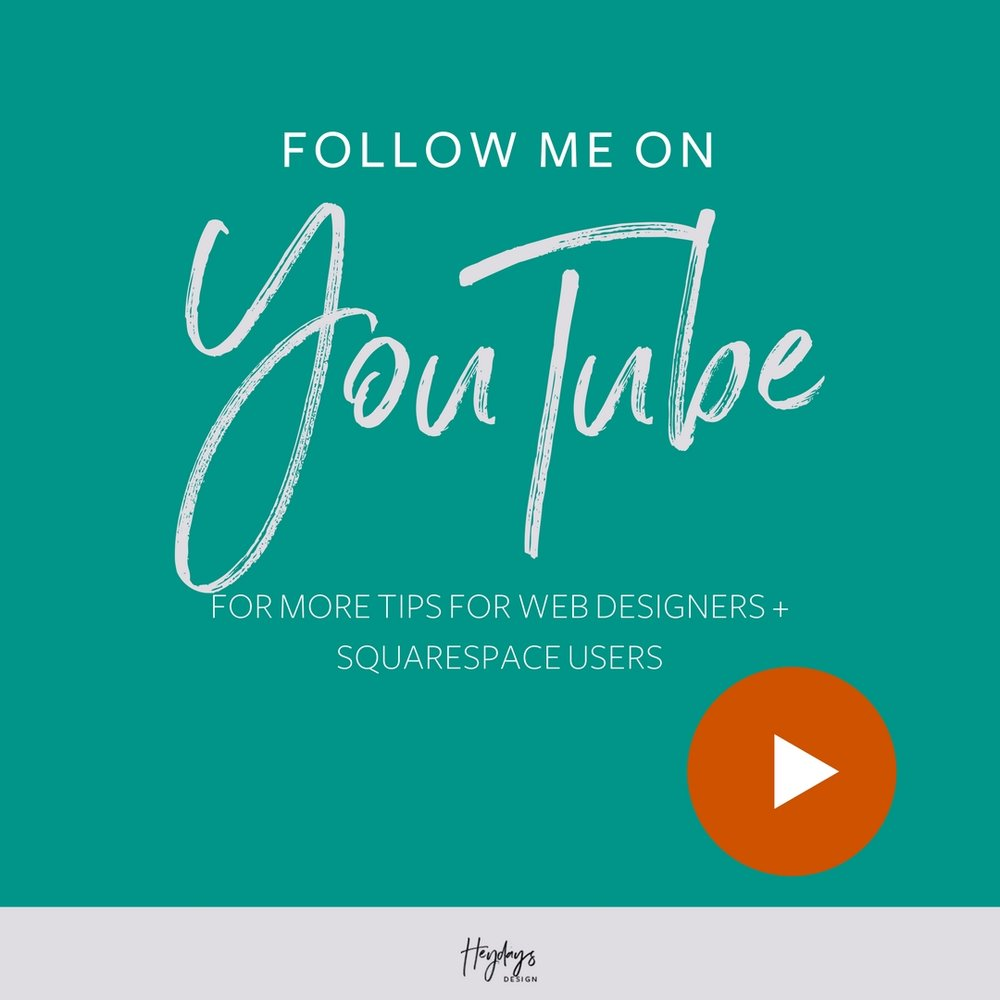 Follow Heydays Design on YouTube l Tips for Web Designers, Squarespace Users & DIYers l San Diego, CA