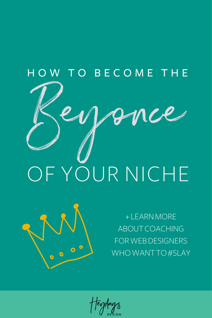 Read more to find out how you can steal Beyonce's marketing strategies & dominate your online niche with business coaching for web designers l Beyonce Marketing Genius l Heydays Design l San Diego, CA