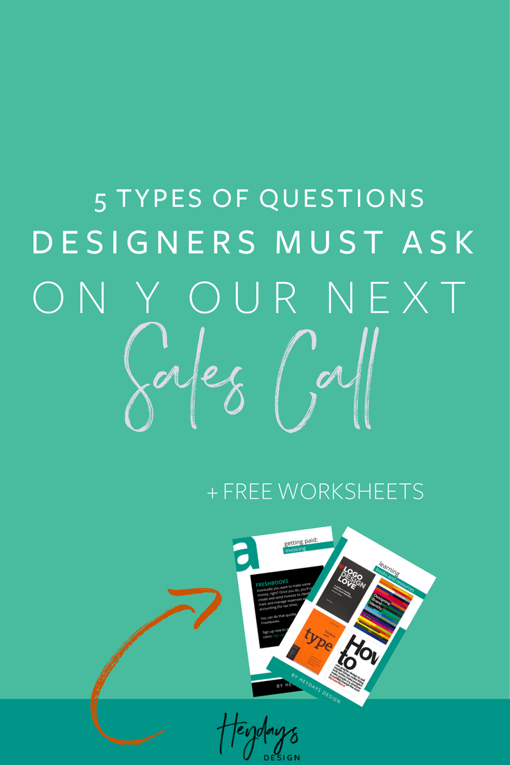 Sales Call Questions for Designers l Sales Call Script l Heydays Design l Web Designer l San Diego, CA