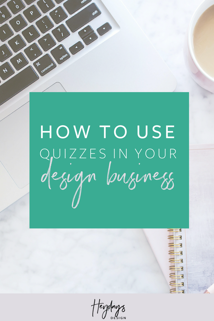 How to Use Quizzes in Your Design Business l Try Interact Quiz Builder l Heydays Design l Web Designer l San Diego, CA