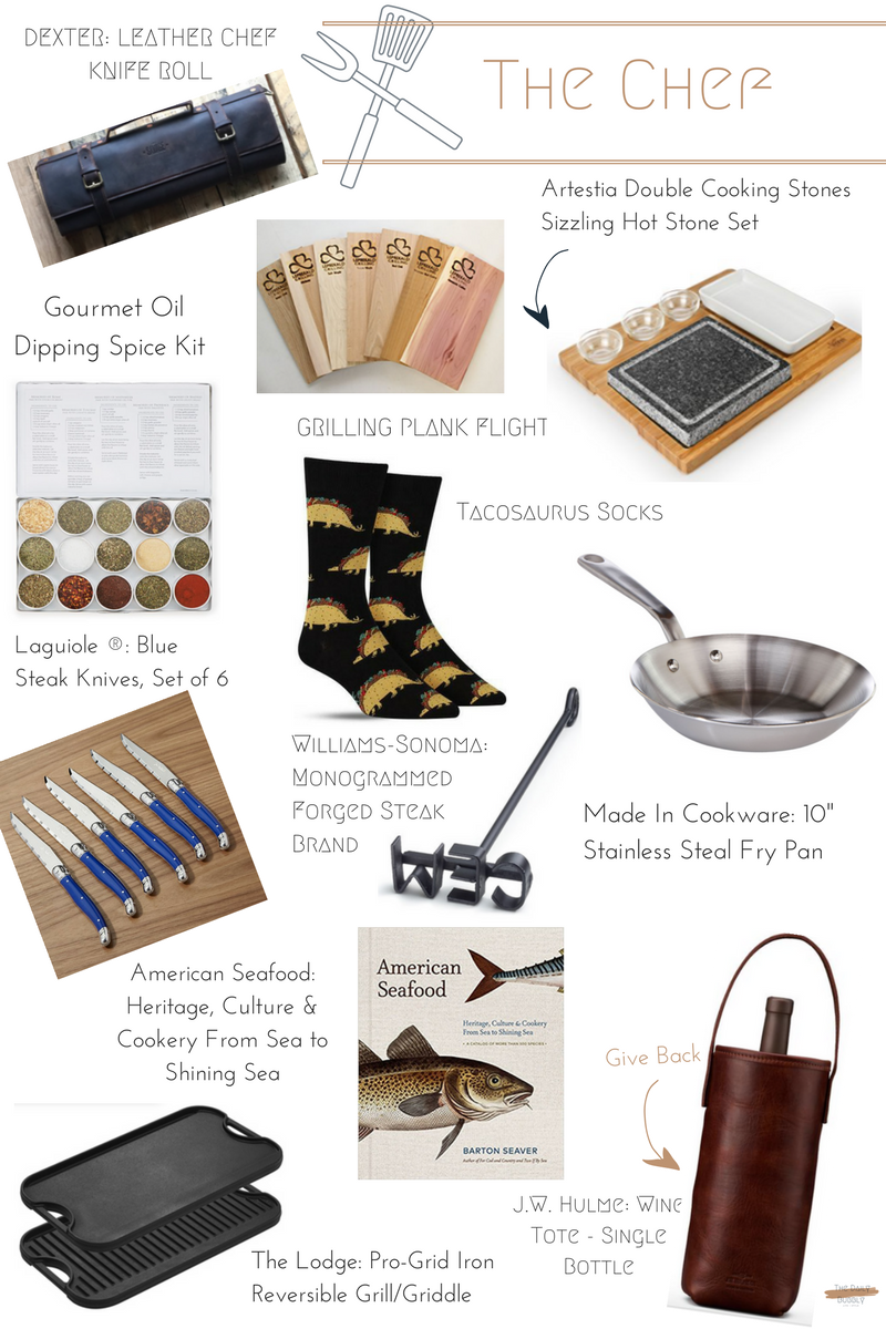 Sock Drawer Tacosaurus Socks  $12   MadeIn Cookware 10 in. Frying Pan  $69  Gourmet Oil Dipping Spice Kit  $38  Savage Supply Co Dexter Leather Chef Knife Roll  $250  Artestia   Double Cooking Stones Sizzling Hot Stone Set  $50   J.W. Hulme Wine Tote Single Bottle  $195  Pro-Grid Iron Reversible Grill/Griddle  $80  American Seafood: Heritage Hardcover  $25  Grilling Plank Flight  $50   Monogrammed Forged Steak Brand  $50  Laguiole ® Blue Steak Knives, Set of 6  $50