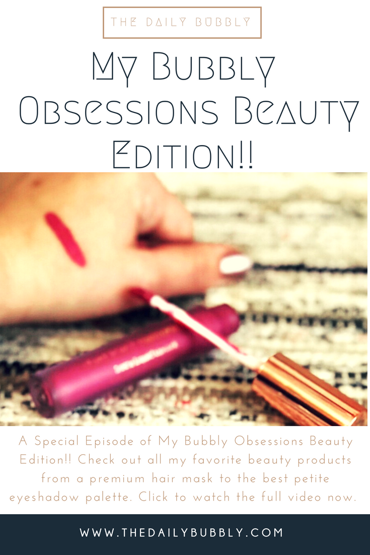 My-Bubbly-Obsessions-Beauty-Edition-2018-The-Daily-Bubbly-Com-Youtube-Video 1.png