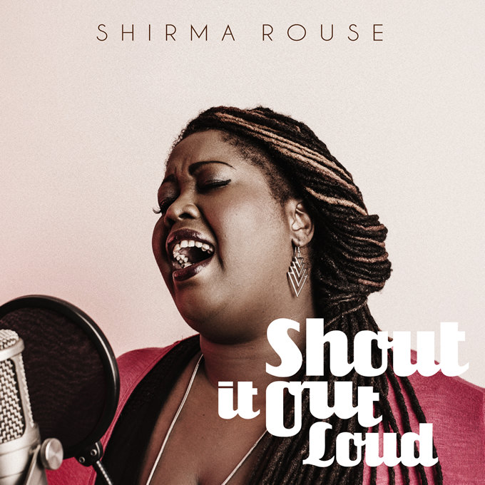 Shirma-Rouse-Shout-It-Out-Loud.jpg