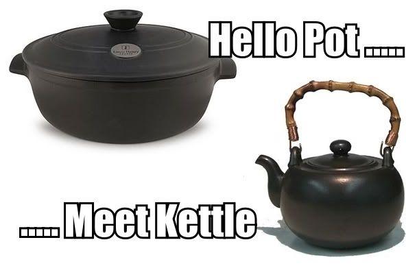 pot meet kettle.jpg