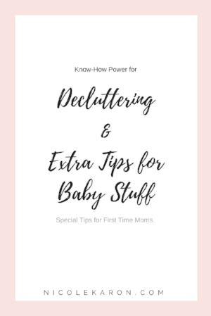 Decluttering & Extra tips for Baby stuff