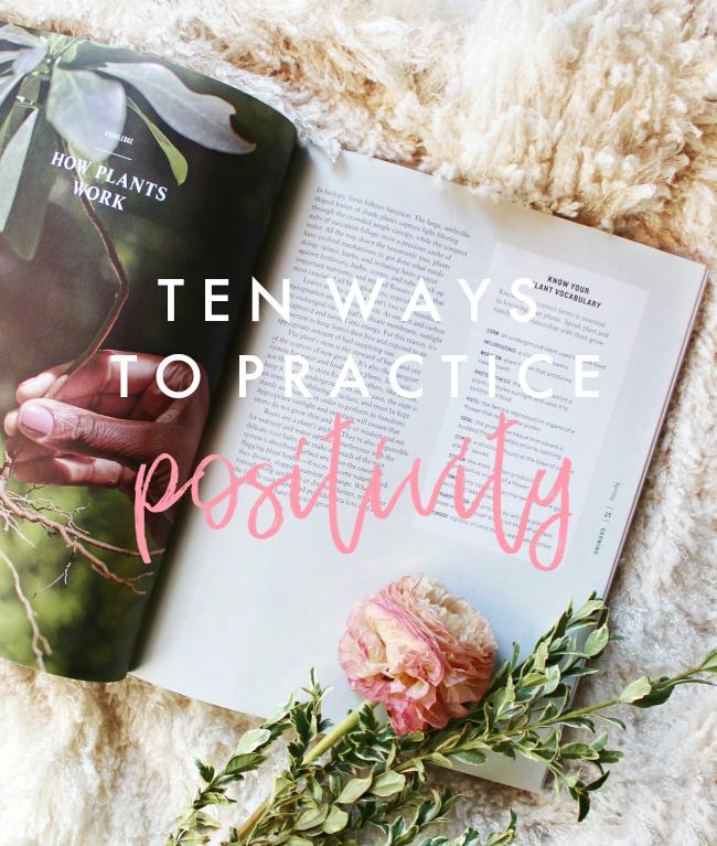 Ten Ways to Practice Positivity | La Petite Farmhouse